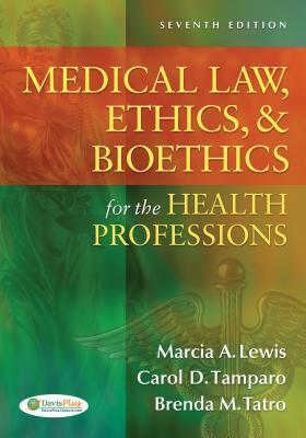 Law, Ethics & Bioethics for the Health Professions By Lewis, Marcia A./ Tamparo, Carol D./ Tatro, Brenda M.